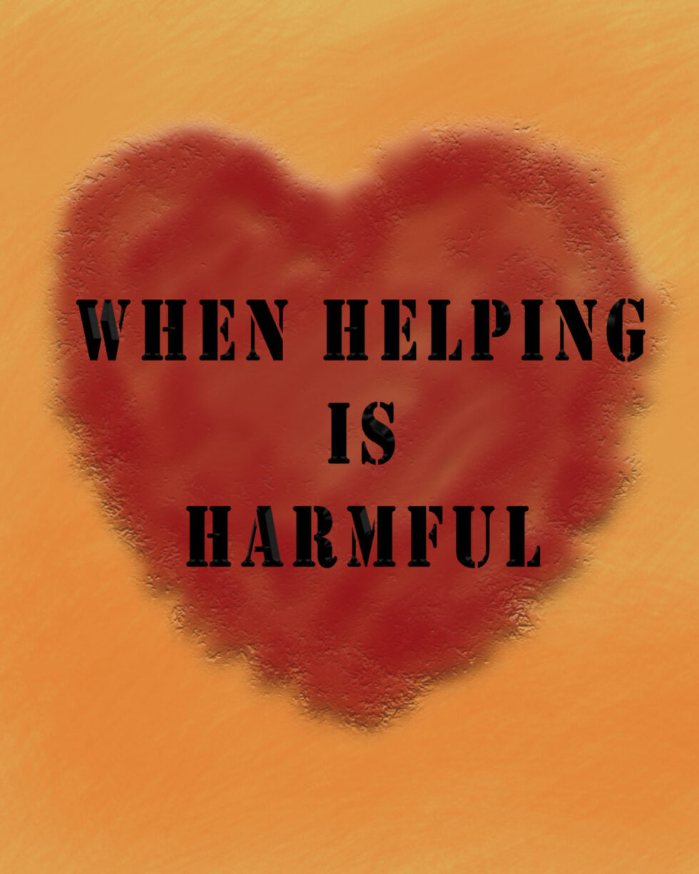 helping can be harmful
